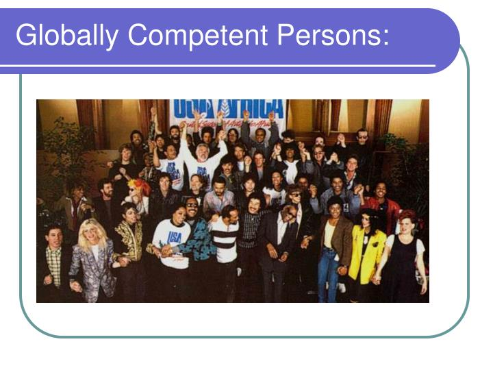 Globally Competent Persons: