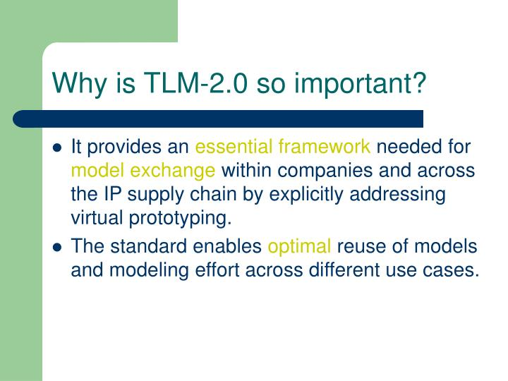 Why is TLM-2.0 so important?