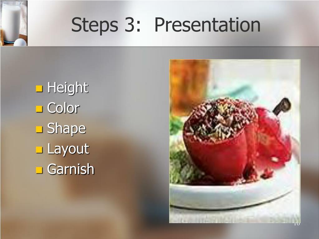Steps 3:  Presentation