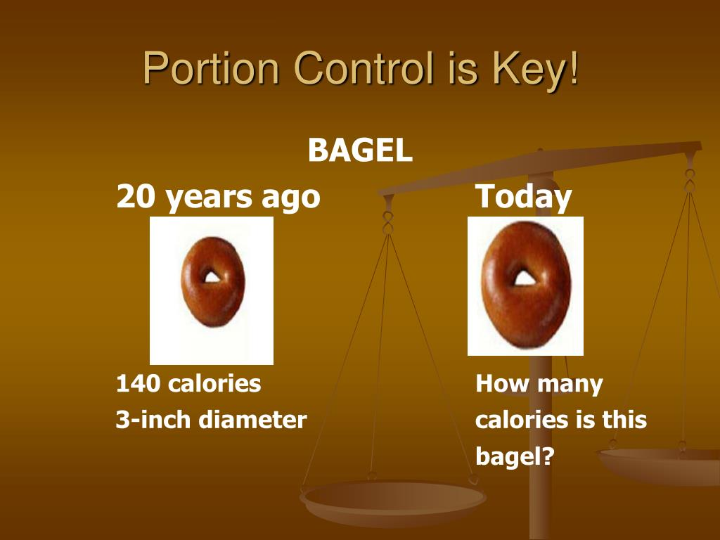 Portion Control is Key!