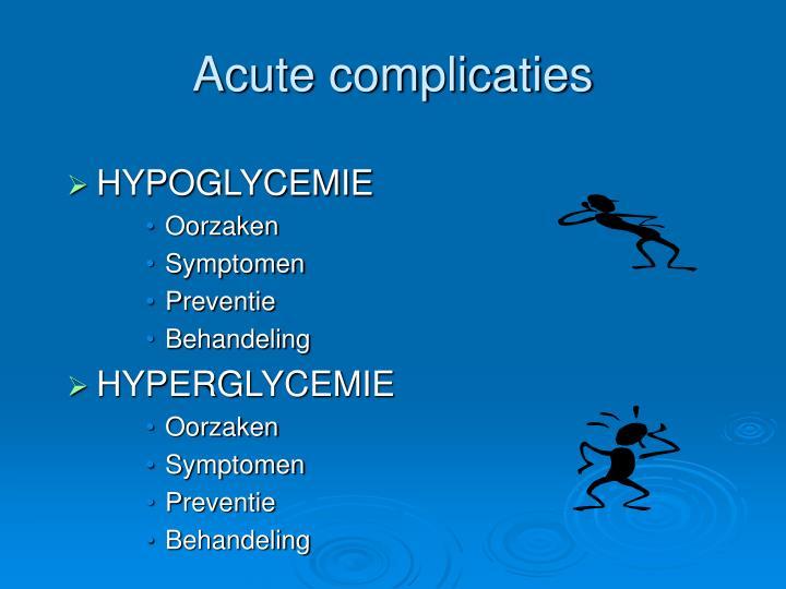 Acute complicaties