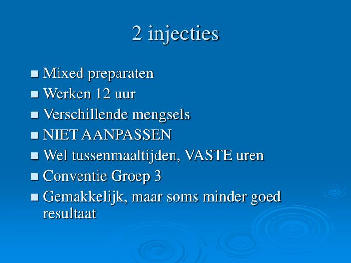 2 injecties