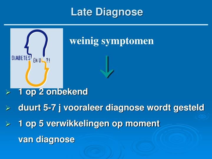 Late Diagnose