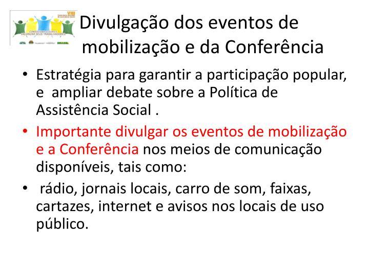 Divulgação dos eventos de   mobilização e da Conferência
