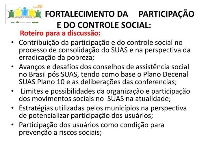 FORTALECIMENTO DA     PARTICIPAÇÃO E DO CONTROLE SOCIAL: