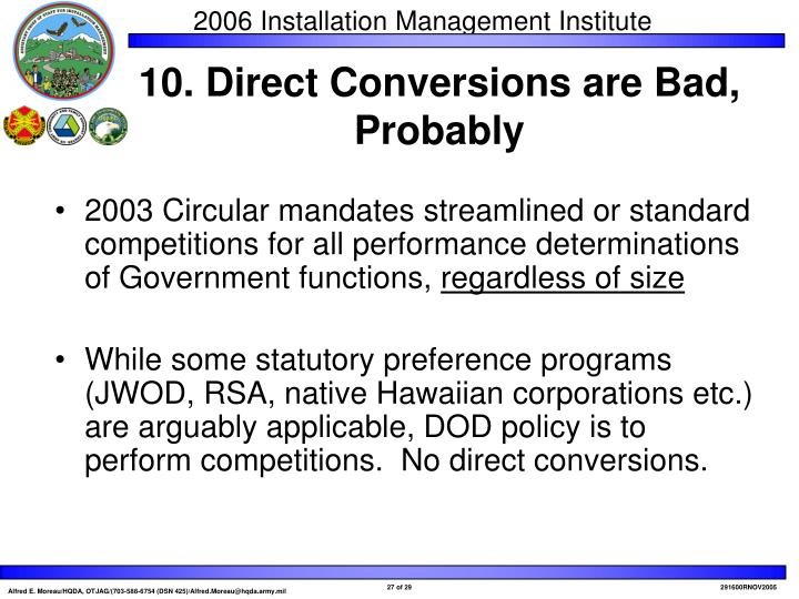 2003 Circular mandates streamlined or standard competitions for all performance determinations of Government functions,