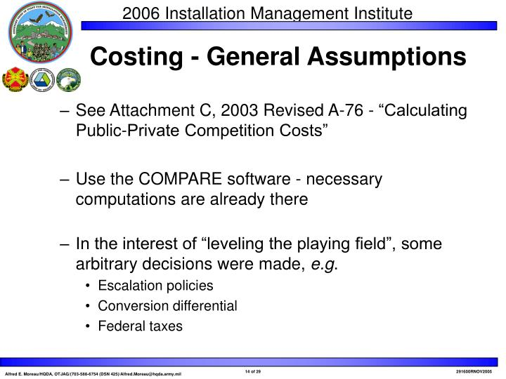 "See Attachment C, 2003 Revised A-76 - ""Calculating Public-Private Competition Costs"""