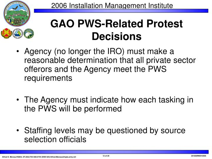 Agency (no longer the IRO) must make a reasonable determination that all private sector offerors and the Agency meet the PWS requirements