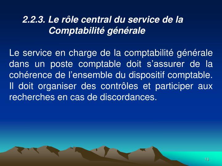 2.2.3. Le rle central du service de la Comptabilit gnrale