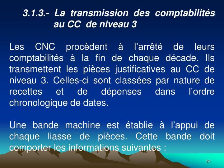 3.1.3.- La transmission des comptabilits au CC  de niveau 3