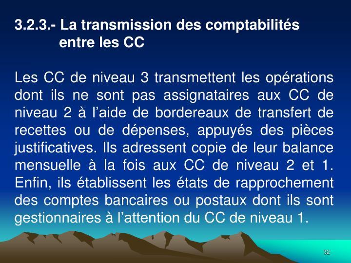 3.2.3.- La transmission des comptabilits entre les CC