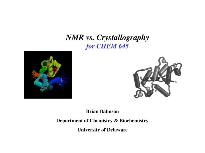 Nmr vs crystallography for chem 645 l.jpg