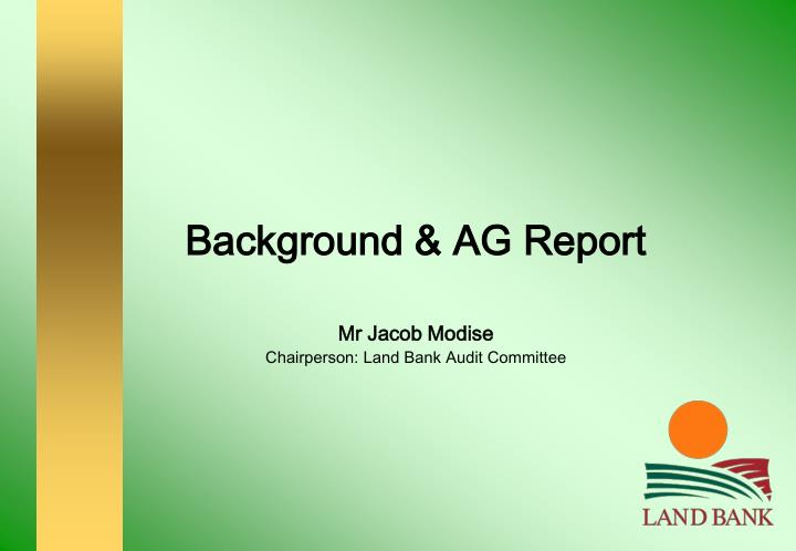 Background & AG Report
