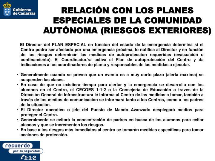 RELACIÓN CON LOS PLANES ESPECIALES DE LA COMUNIDAD AUTÓNOMA (RIESGOS EXTERIORES)