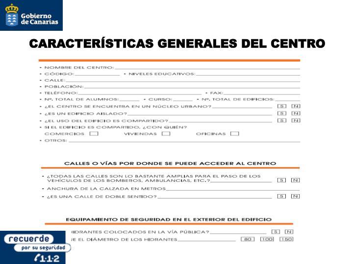 CARACTERÍSTICAS GENERALES DEL CENTRO