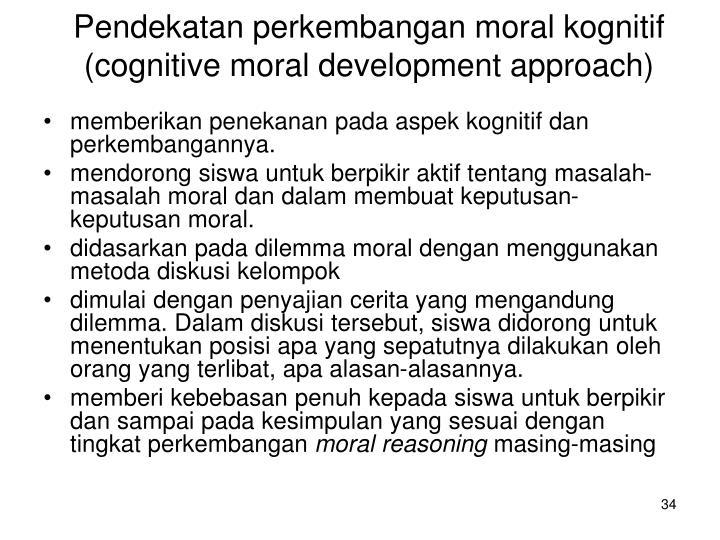 Pendekatan perkembangan moral kognitif (cognitive moral development approach)
