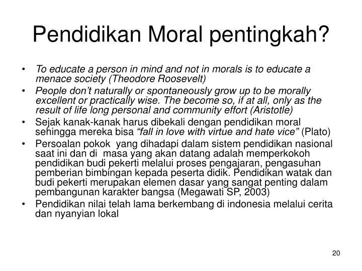 Pendidikan Moral pentingkah?