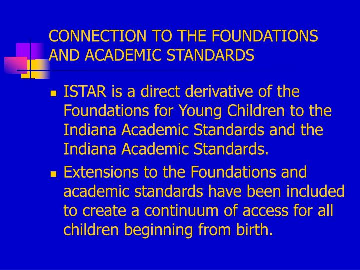 CONNECTION TO THE FOUNDATIONS AND ACADEMIC STANDARDS