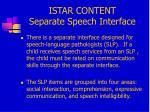 istar content separate speech interface