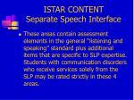 istar content separate speech interface1