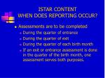 istar content when does reporting occur