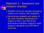 objective 2 assessment and validation activities