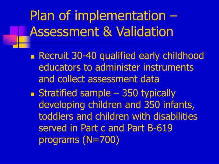 Plan of implementation – Assessment & Validation