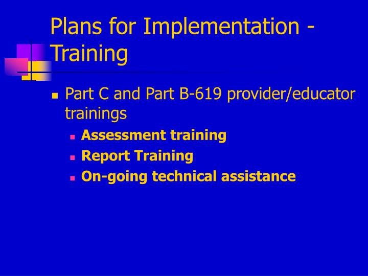 Plans for Implementation - Training