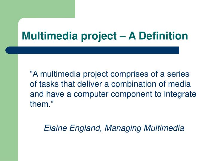 Multimedia project – A Definition