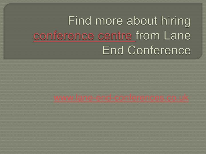 Find more about hiring conference centre from lane end conference