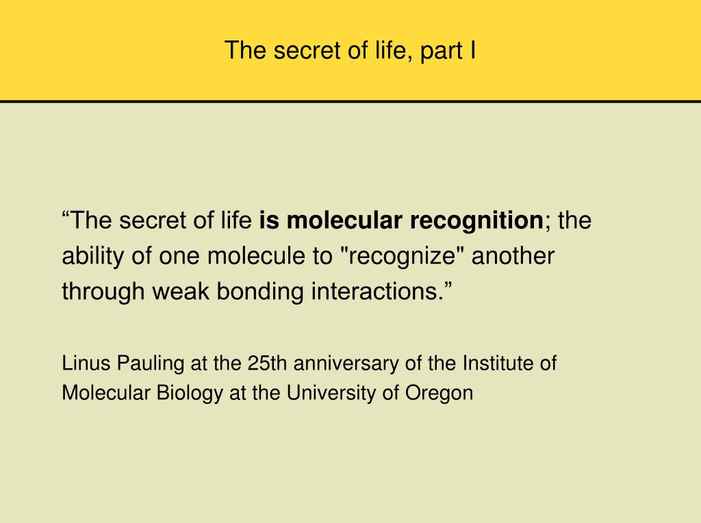 The secret of life, part I