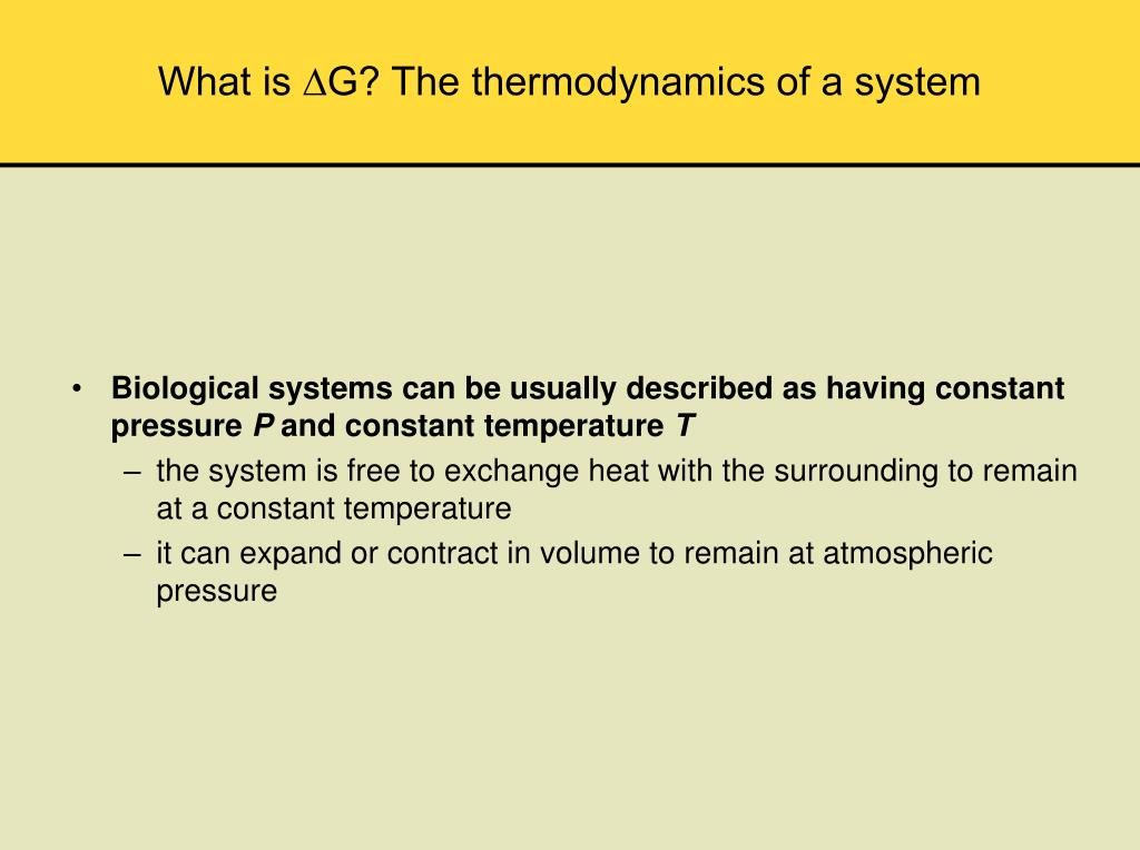 What is ∆G? The thermodynamics of a system