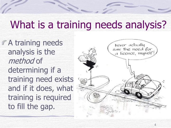 What is a training needs analysis?