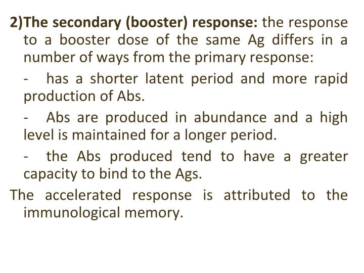 2)The secondary (booster) response: