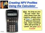 creating npv profiles using the calculator