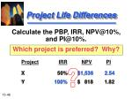 project life differences