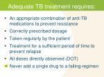 adequate tb treatment requires