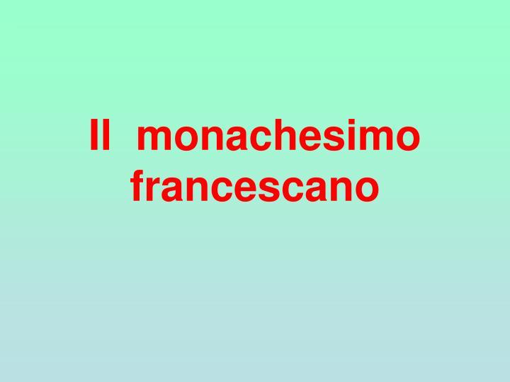Il  monachesimo francescano