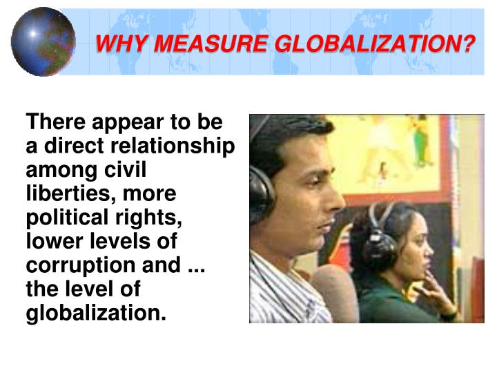 WHY MEASURE GLOBALIZATION?