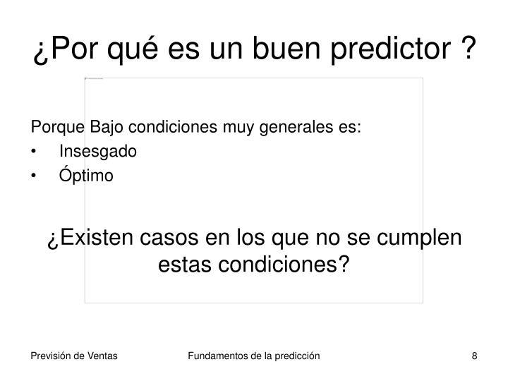 ¿Por qué es un buen predictor ?