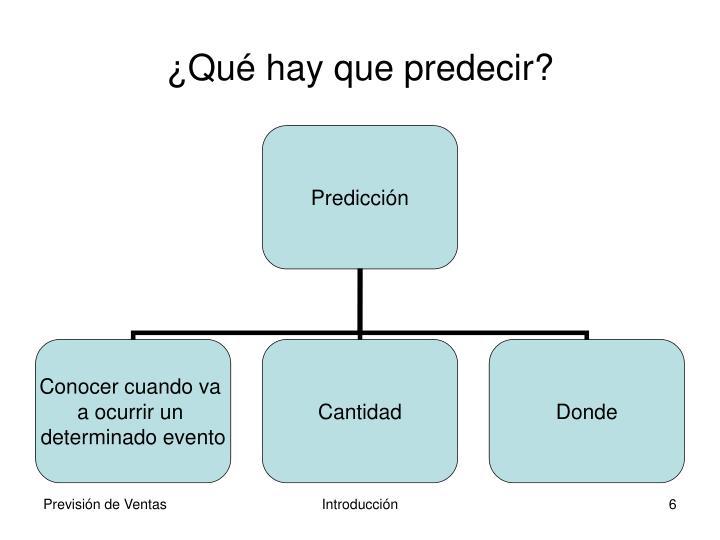 ¿Qué hay que predecir?