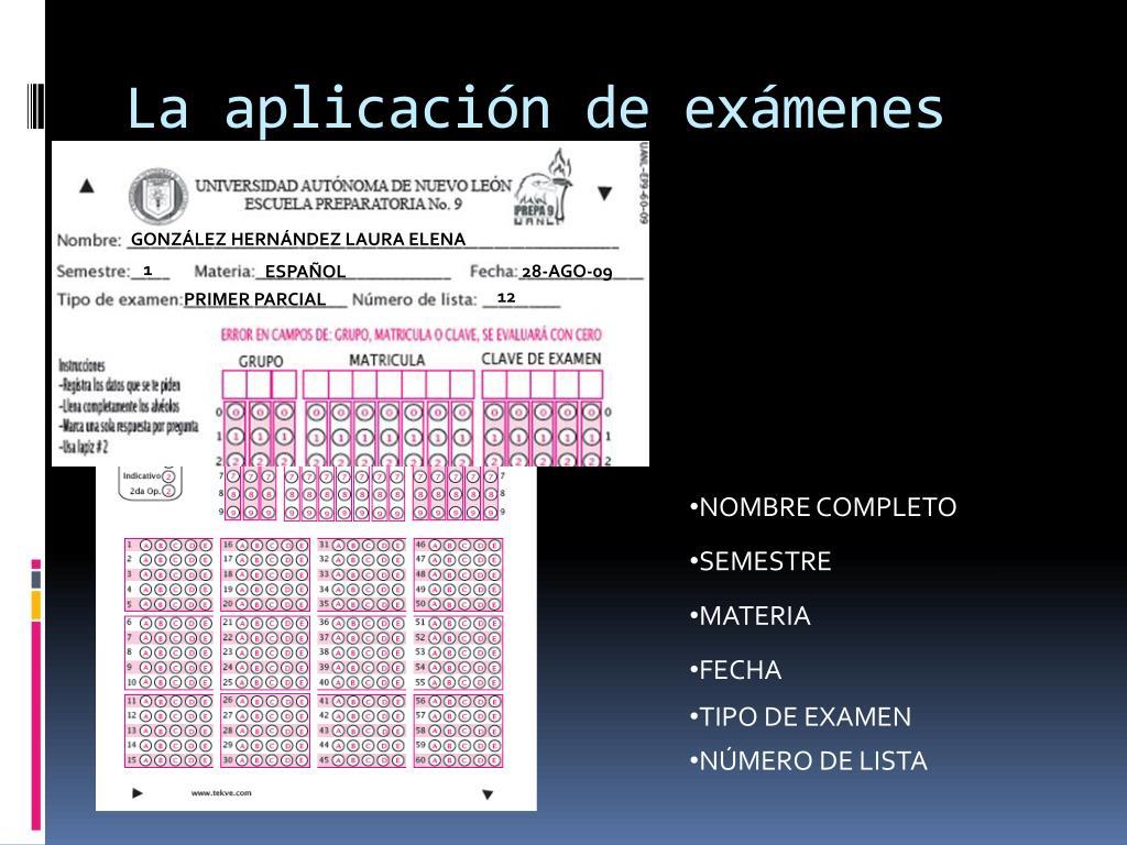 La aplicación de exámenes