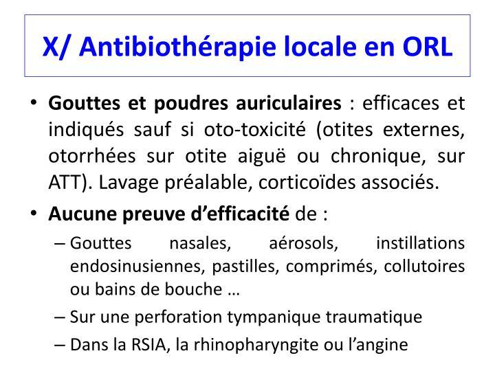 X/ Antibiothérapie locale en ORL