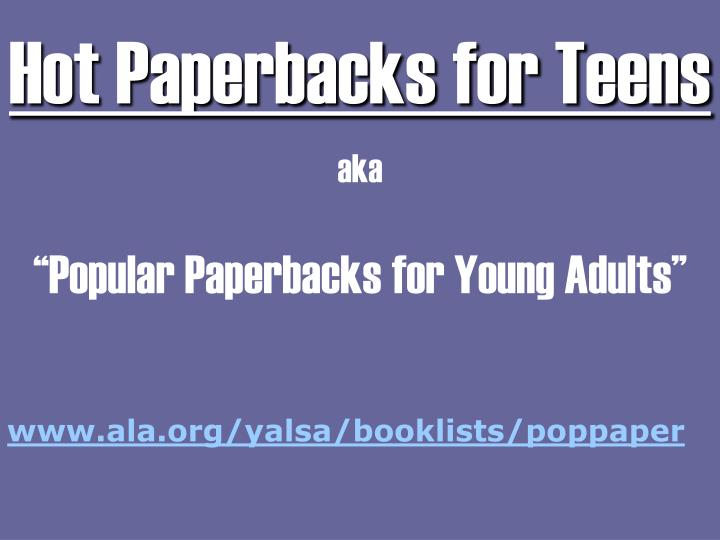 Hot paperbacks for teens aka popular paperbacks for young adults
