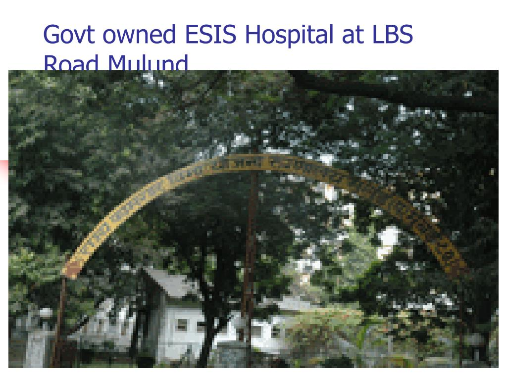 Govt owned ESIS Hospital at LBS Road Mulund