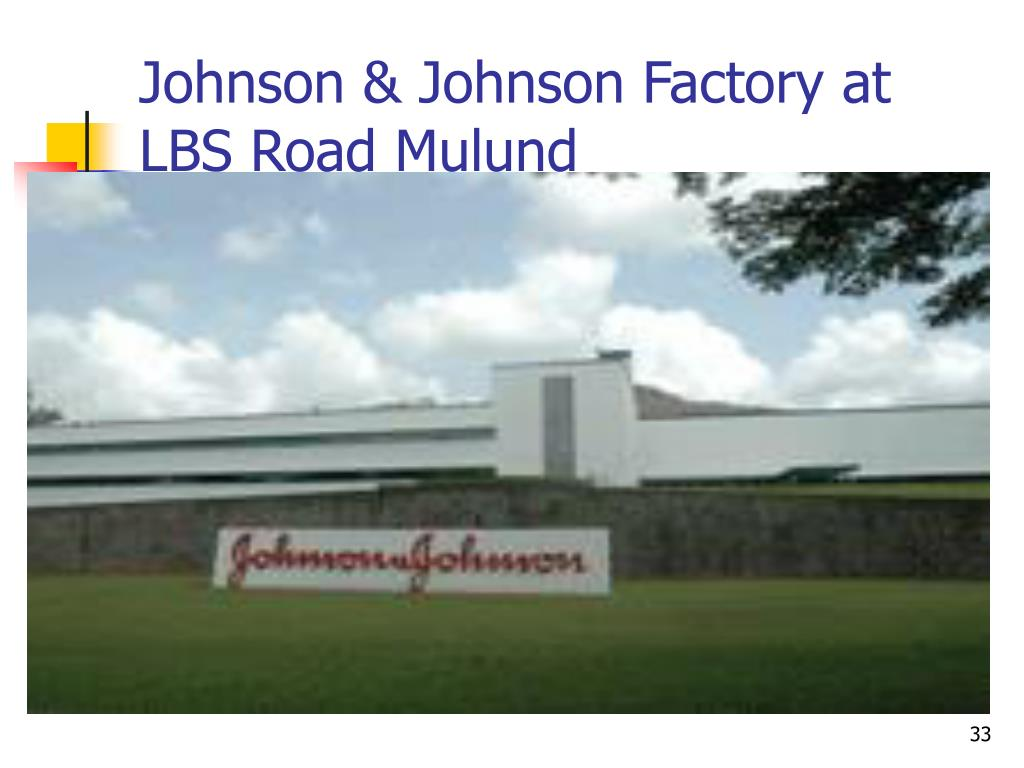 Johnson & Johnson Factory at    LBS Road Mulund