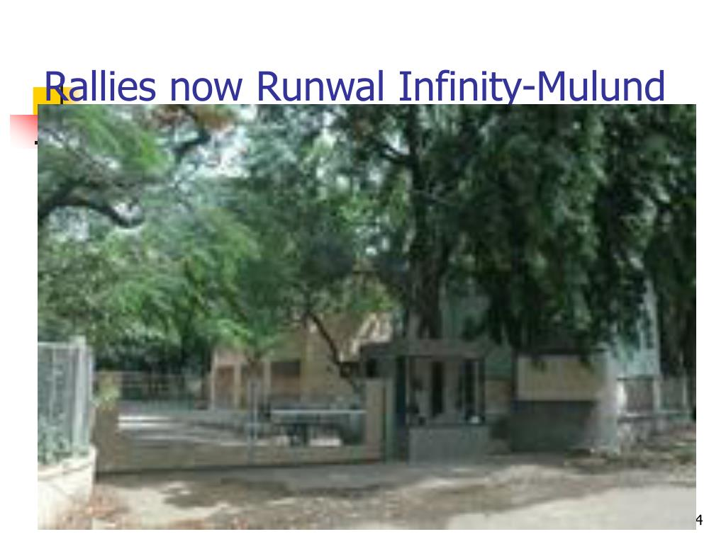 Rallies now Runwal Infinity-Mulund