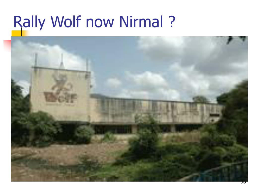Rally Wolf now Nirmal ?
