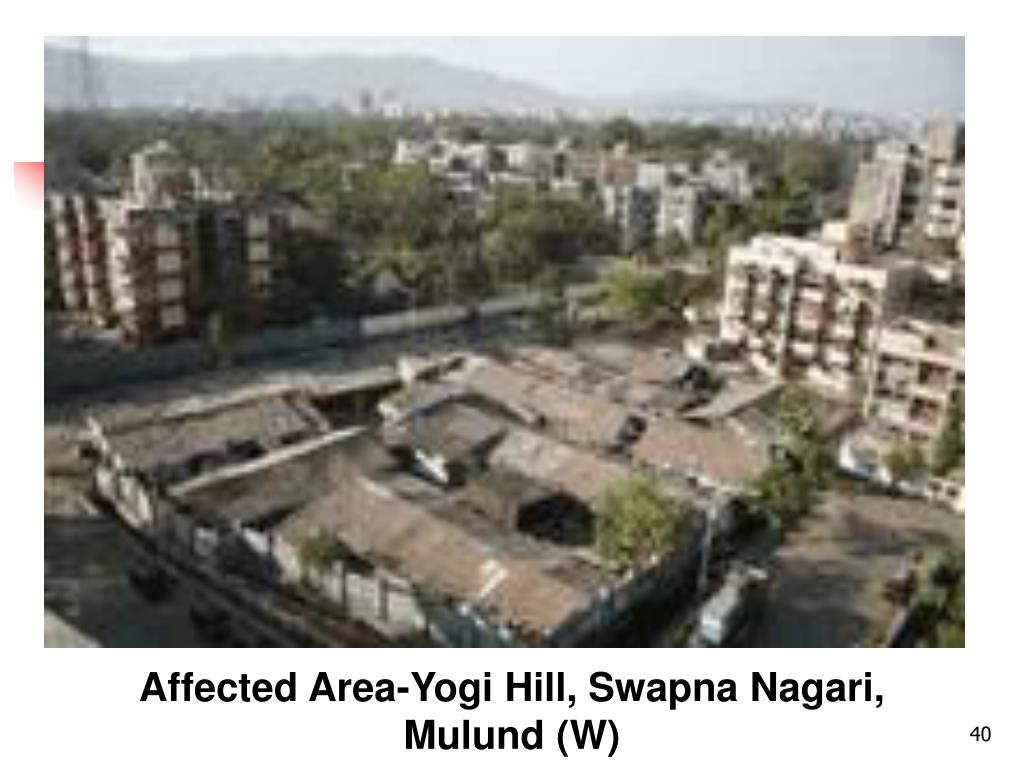 Affected Area-Yogi Hill, Swapna Nagari, Mulund (W)