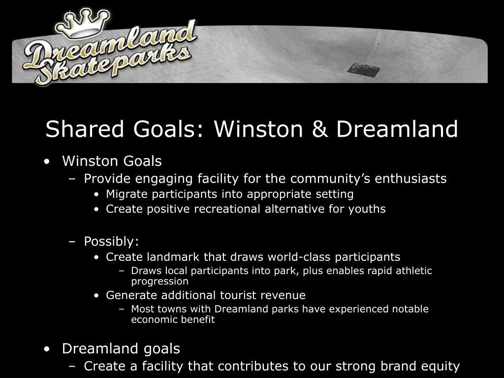 Shared Goals: Winston & Dreamland